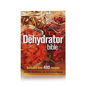 """The Dehydrator Bible"" Cookbook with 400 Recipes"