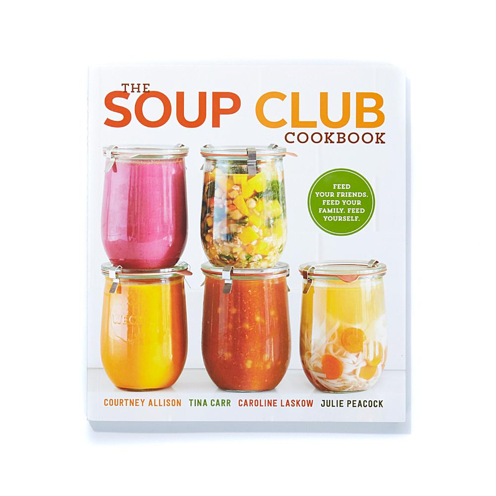 "Cookbooks ""The Soup Club"" Cookbook by Courtney Allison, Tina Carr, Caroline Laskow and Julie Peacock"