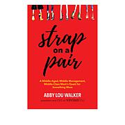 """Strap On a Pair"" Paperback Book by Abby Lou Walker"