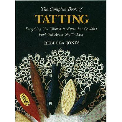 "Lacis Publishing - ""The Complete Book of Tatting"""