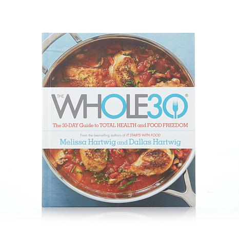 """The Whole 30®"" Cookbook"