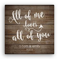 All Of Me Loves All Of You Personalized 12x12 Canvas