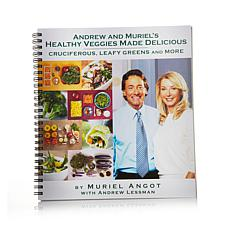 Andrew & Muriel's Healthy Veggies Made Delicious Cookbook