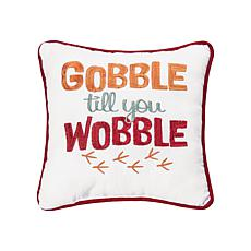 "C&F Home ""Gobble Till You Wobble"" Pillow"