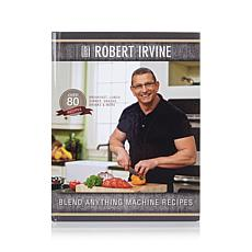"Robert Irvine ""Blend Anything Machine Recipes"" Cookbook"