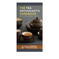 Tea Enthusiast's Handbook by Mary Lou Heiss and Robert J. Heiss